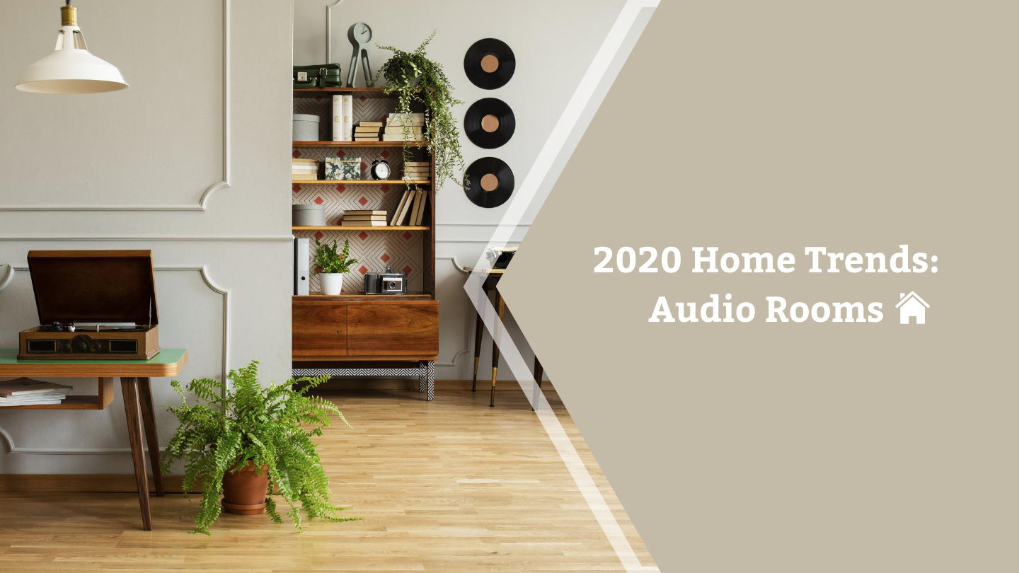2020 Home Trends: Audio Rooms